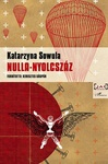 Katarzyna Sowula: Nulla-nyolcszáz