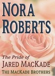 Nora Roberts: The Pride of Jared MacKade