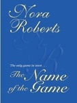 Nora Roberts: The Name of the Game