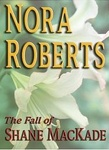 Nora Roberts: The Fall of Shane MacKade