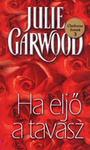 Julie Garwood: Ha eljő a tavasz