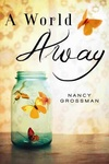 Nancy Grossman: A World Away
