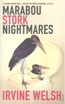 Irvine Welsh: Marabou Stork Nightmares