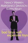 Nancy Warren – MaryJanice Davidson – Karen Kelley: Bad Boys With Expensive Toys