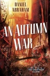 Daniel Abraham: An Autumn War