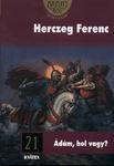 Herczeg Ferenc: Ádám, hol vagy?