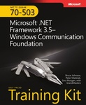 Bruce Johnson – Peter Madziak – Sara Morgan: Microsoft .NET Framework 3.5 – Windows Communication Foundation