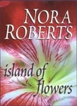 Nora Roberts: Islands of Flowers