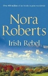 Nora Roberts: Irish Rebel