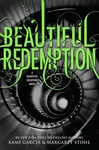 Kami Garcia – Margaret Stohl: Beautiful Redemption