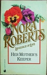 Nora Roberts: Her Mother's Keeper