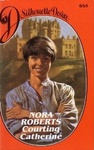 Nora Roberts: Courting Catherine