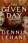 Dennis Lehane: The Given Day