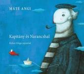 Máté Angi: Kapitány és Narancshal