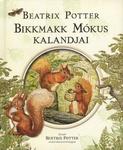 Beatrix Potter: Bikkmakk Mókus kalandjai