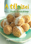 A tél ízei Vegán szakácskönyv