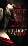 Lori Foster – L. L. Foster – Erin McCarthy: Out of the Light, Into the Shadows
