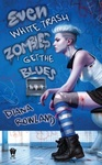 Diana Rowland: Even White Trash Zombies Get the Blues