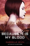 Gabrielle Zevin: Because It Is My Blood