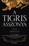 Téa Obreht: A Tigris asszonya