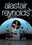 Alastair Reynolds: Pushing Ice