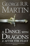 George R. R. Martin: A Dance With Dragons: After the Feast