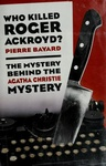 Pierre Bayard: Who Killed Roger Ackroyd?