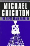 Michael Crichton: The Great Train Robbery
