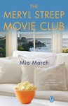 Mia March: The Meryl Streep Movie Club