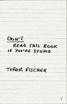 Tibor Fischer: Don't Read This Book If You're Stupid