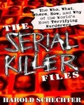 Harold Schechter: The Serial Killer Files