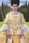 Michelle Moran: Madame Tussaud