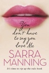Sarra Manning: You Don't Have to Say You Love Me
