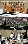 Robert Kirkman – Charlie Adlard: The Walking Dead 16. – A Larger World