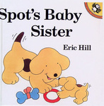 Eric Hill: Spot's Baby Sister