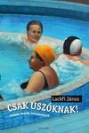 Lackfi János: Csak úszóknak!