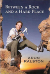 Aron Ralston: Between a Rock and a Hard Place