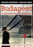 Ungváry Krisztián – Tabajdi Gábor: Budapest a diktatúrák árnyékában
