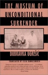 Dubravka Ugrešić: The Museum Of Unconditional Surrender