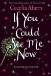 Cecelia Ahern: If You Could See Me Now