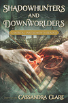 Cassandra Clare: Shadowhunters and Downworlders