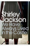 Shirley Jackson: We Have Always Lived in the Castle