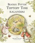 Beatrix Potter: Tipptopp Tomi kalandjai