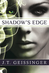 J. T. Geissinger: Shadow's Edge