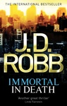 J. D. Robb: Immortal in Death