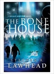 Stephen R. Lawhead: The Bone House