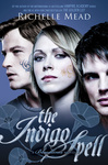 Richelle Mead: The Indigo Spell