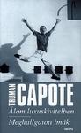 Truman Capote: Álom luxuskivitelben / Meghallgatott imák