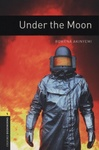 Rowena Akinyemi: Under the Moon (Oxford Bookworms)