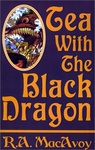 R. A. MacAvoy: Tea with the Black Dragon